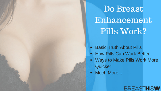 Do Breast Enhancement Pills Work