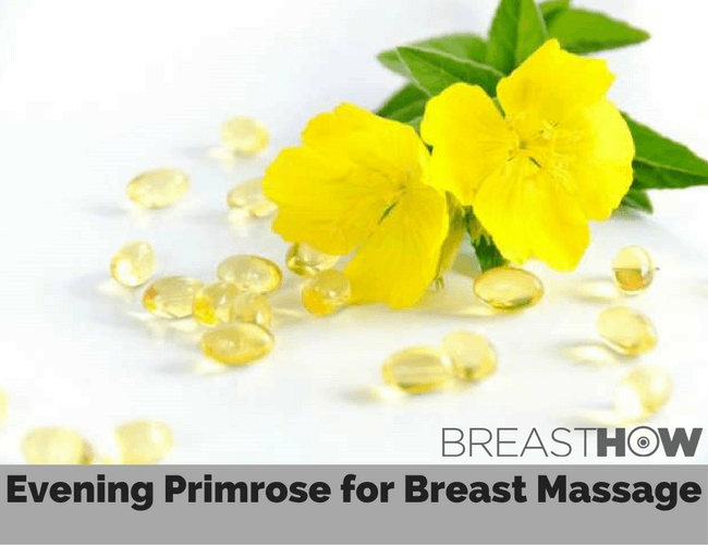 Evening Primrose Oil for Breast Massage