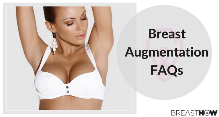 Breast Augmentation FAQs