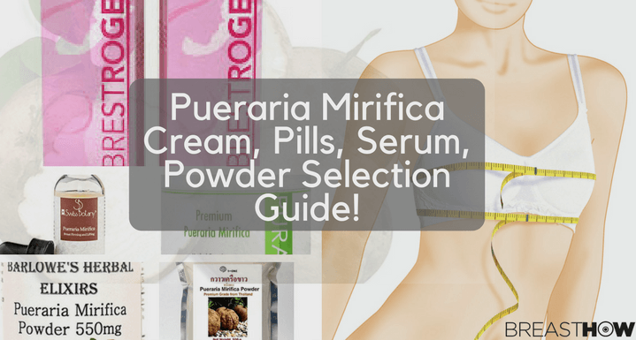 Best Pueraria Mirifica Creams and Pills: In-Depth Review