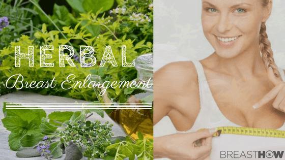 Herbal Breast Enlargement – An Ultimate Guide