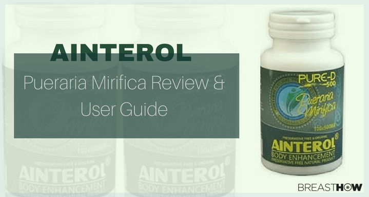 Ainterol Pueraria Mirifica Review & User Guide