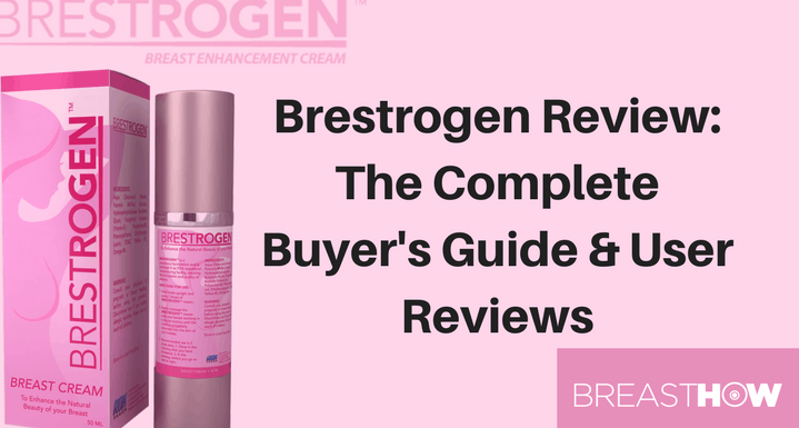 Brestrogen Review: The Complete Buyer's Guide & User Reviews