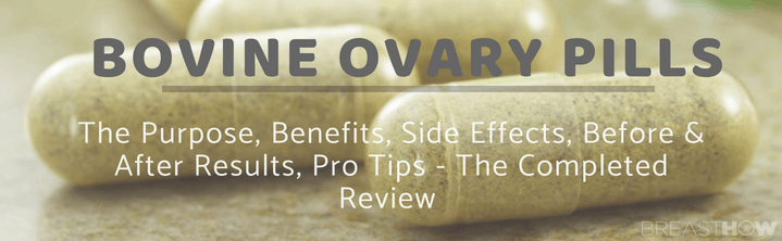 Bovine Ovary Pills - Reviews, Benefits, Side Effects, Before & After Results